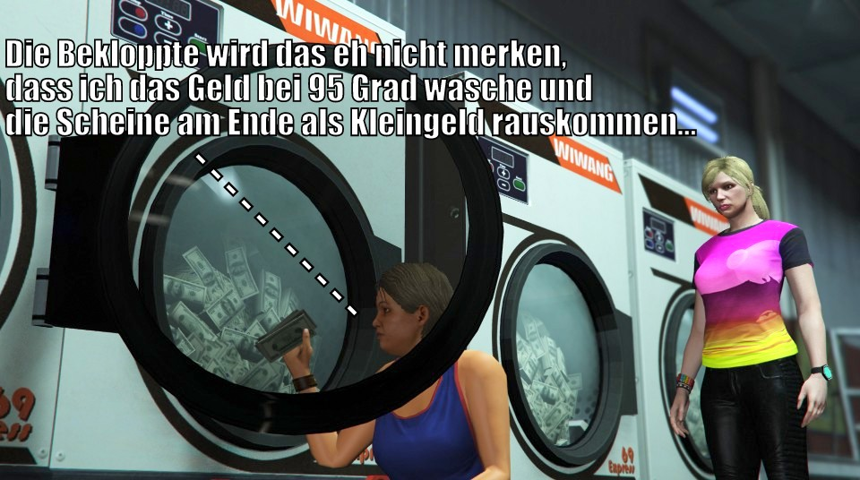 Unberühmte Letzte Worte bei der Geldwäsche...